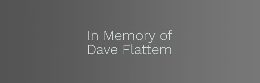 Dave Flattem Passing