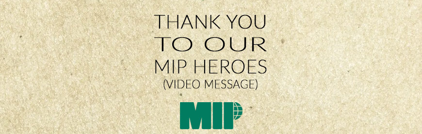 Our Heroes, unsung heroes of MIP